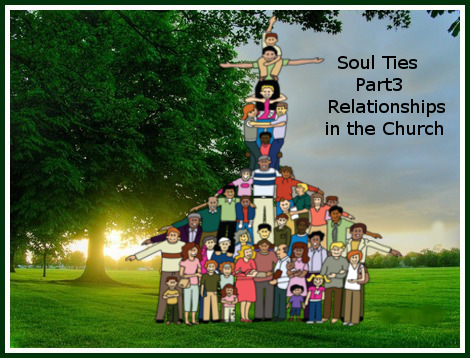 Soul Ties Part 3 – Relationships in the Church