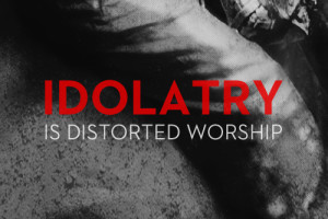 Contemporary Idolatry Exposed Part 2