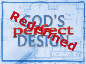 God's Design has been Redefined