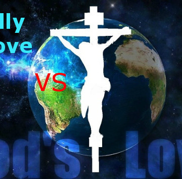 Worldly Love Versus God's Love Part 1